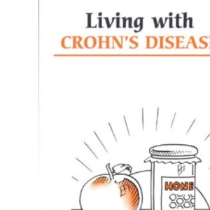 Living with Crohn's Diseases (Overcoming Common Problems)