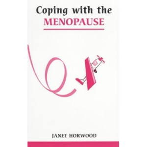 Coping with the Menopause (Overcoming Common Problems)