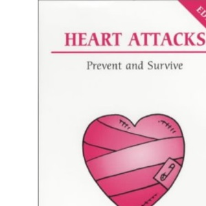 Heart Attacks: Prevent and Survive (Overcoming common problems)