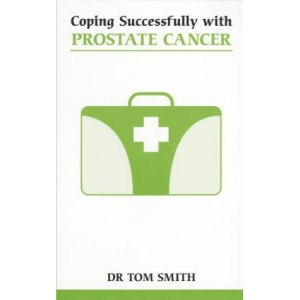 Coping Successfully with Prostate Cancer (Overcoming Common Problems)