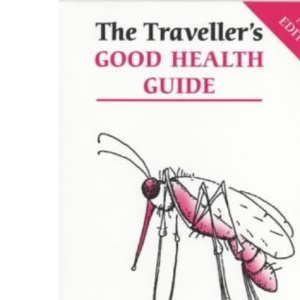 The Traveller's Good Health Guide