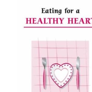 Eating for a Healthy Heart (Overcoming Common Problems)