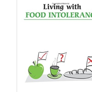Living with Food Intolerance (Overcoming Common Problems)