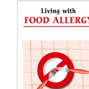 Living with Food Allergy (Overcoming Common Problems)