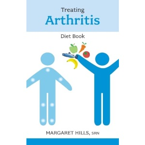 Treating Arthritis Diet Book: Recipes and Reasons