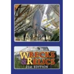 Wrecks and Relics: The Biennial Touring Guide to Preserved, Instructional and Derelict Aircraft in the UK and Eire