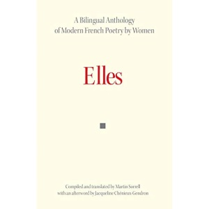 Elles: Bilingual Anthology of French Poetry by Women (Exeter linguistic studies)