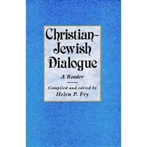 Christian-Jewish Dialogue: A Reader