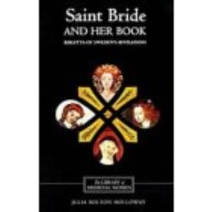Saint Bride and her Book: Birgitta of Sweden's Revelations (0) (Library of Medieval Women)