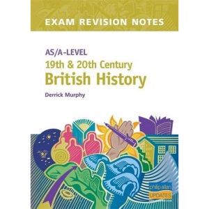 AS/A-level 19th and 20th Century British History (Exam Revision Notes)