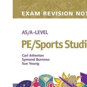 AS/A-level PE/sports Studies Exam Revision Notes (Examination Revision Notes)