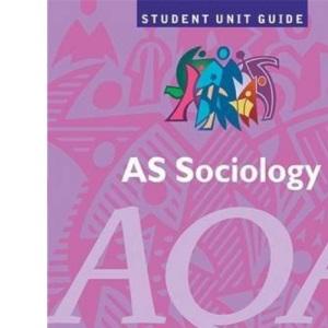 AS Sociology, Unit 3, AQA: Sociological Methods Module 3 (Student Unit Guides)
