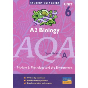 AQA (A) A2 Biology, Module 6: Physiology and the Environment (Student Unit Guides)