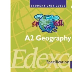 A2 Geography Unit 6 Edexcel Specification B: Unit 6: Synoptic Unit (Issues Analysis) (Student Unit Guides)