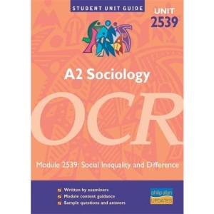 A2 Sociology, Unit 2539, OCR: Social Inequality and Difference Module 2539 (Student Unit Guides)