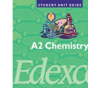 A2 Chemistry Edexcel: Unit 5: Transition Metals, Quantitative Kinetics and Applied Organic Chemistry (Student Unit Guides)