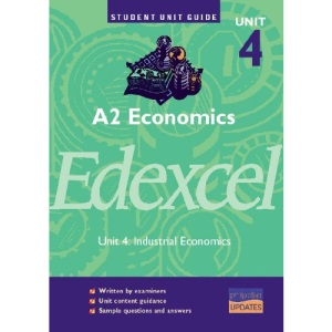 Philip Allan Updates: A2 Economics Edexcel: Industrial Economics: Unit 4 (Student Unit Guide)