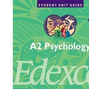 A2 Psychology Edexcel Unit 4B: Criminological Psychology Unit Guide (A2 Psychology Edexcel: Criminological Psychology)