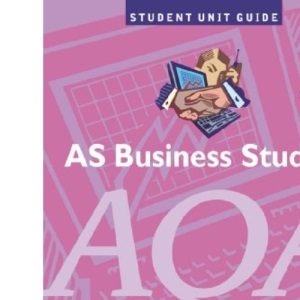 AS Business Studies AQA Unit 1: Marketing and Accounting & Finance 2ED Unit Guide: Marketing and Accounts and Finance (Student Unit Guides)