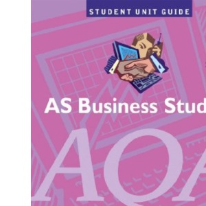 AS Business Studies AQA: Unit 2: People and Operations Management (Student Unit Guides)