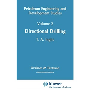 Directional Drilling: Directional Drilling v. 2 (Petroleum Engineering and Development Studies)