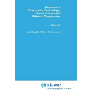 Modelling the Offshore Environment (Advances in Underwater Technology, Ocean Science and Offshore Engineering)