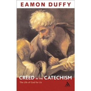 The Creed in the Catechism: The Life of God for Us