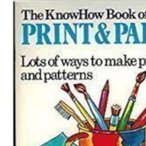 Print and Paint (Know How Books)