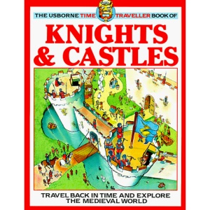 Knights and Castles (Usborne Time Traveller S.)