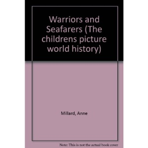 Warriors and Seafarers (The childrens picture world history)