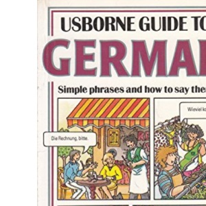 Usborne Guide to German : Simple phrases and how to say them (Usborne Guides)