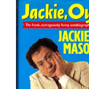 Jackie, Oy!: The Autobiography of Jackie Mason