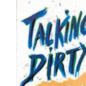 Talking Dirty: Bawdy Compendium of Abusive Language, Outrageous Insults and Wicked Jokes