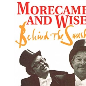 MORECAMBE AND WISE BEHIND THE SUN: Behind the Sunshine