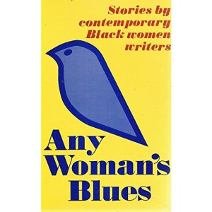 Any Woman's Blues: Stories by Contemporary Black Women Writers