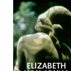 Elizabeth and Her German Garden (Virago modern classics)