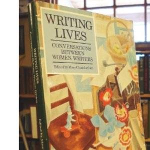 Writing Lives: Conversations Between Women Writers