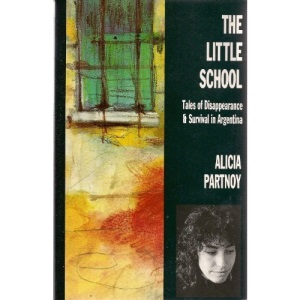 Little School: Tales of Disappearance and Survival in Argentina