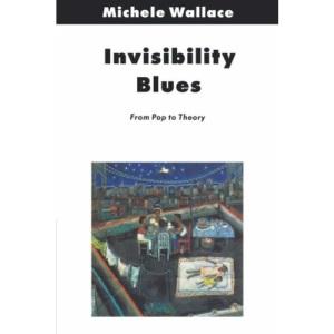 Invisibility Blues: From Pop to Theory (Haymarket)