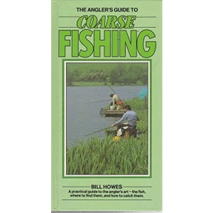 Angler's Guide to Coarse Fishing (The Angler's Guide series)