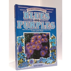 Blues and Purples (Creative Gardener's Guide)