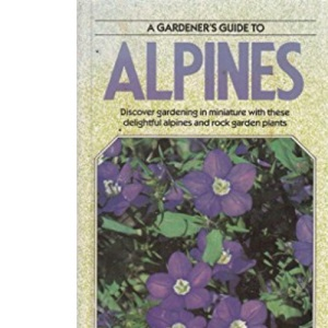 A Gardener's Guide to Alpines