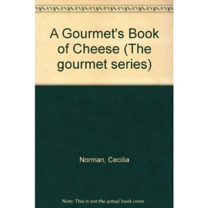 A Gourmet's Book of Cheese (The gourmet series)