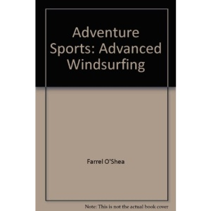 Advanced Windsurfing (Adventure Sports)
