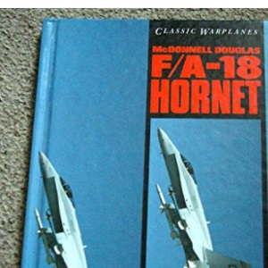 McDonnell Douglas F/A-18 Hornet (Classic Warplanes)