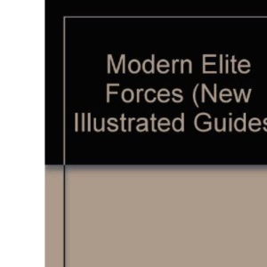 The new illustrated guide to Modern Elite Forces