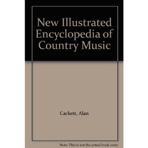 New Illustrated Encyclopedia of Country Music