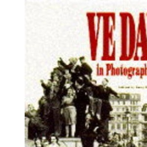 VE Day in Photographs