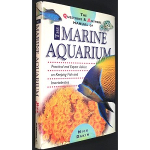 The Questions and Answers Book of the Marine Aquarium: Practical and Expert Advice on Keeping Fish and Invertebrates (Aquarist's Problem Solver)
