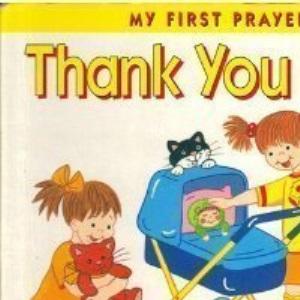 Thank You God (My first prayers)
